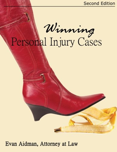 Compare Textbook Prices for Winning Personal Injury Cases: A Personal Injury Lawyer's Guide to Compensation in Personal Injury Litigation 2nd Edition ISBN 9781514188101 by Aidman, Evan