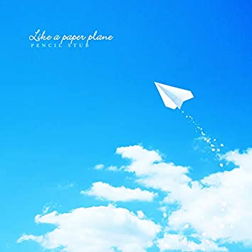 Like a paper plane