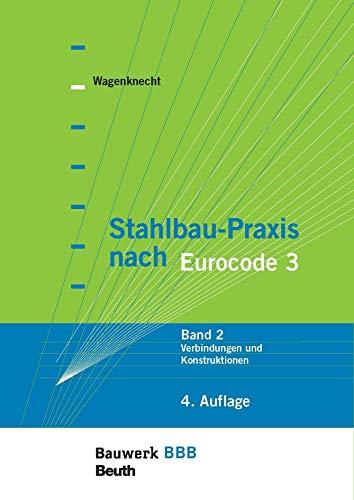 Stahlbau-Praxis nach Eurocode 3: Band 2: Verbindungen und Konstruktionen Bauwerk-Basis-Bibliothek