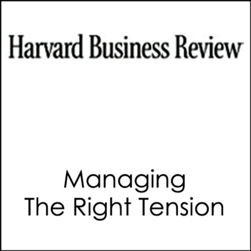 Managing the Right Tension (Harvard Business Review) audiobook cover art