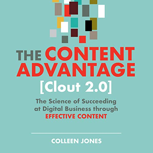 Page de couverture de The Content Advantage [Clout 2.0] (2nd Edition)
