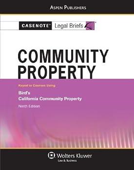 Casenote Legal Briefs  Community Property Keyed to Bird Ninth Edition by Casenote Legal Briefs Casenote Legal Briefs  2009-10-13