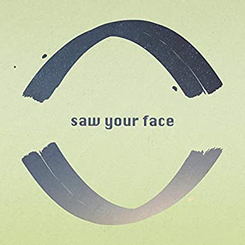 Saw Your Face
