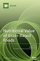 Nutritional Value of Grain-Based Foods