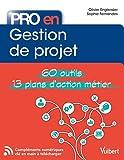 Pro en Gestion de projet: 60 outils et 12 plans d'action (2018)