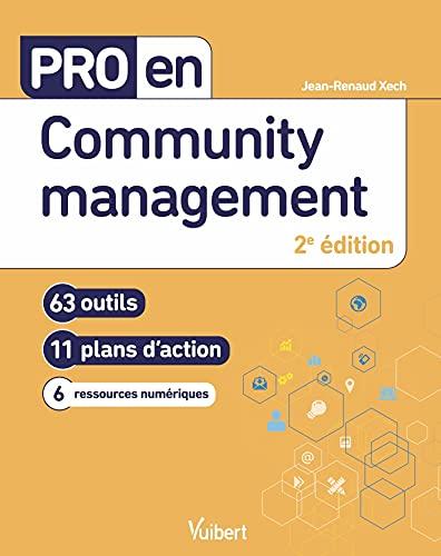 Pro en Community management: 63 outils et 11 plans d'action (2020)