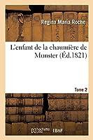 L'Enfant de la Chaumière de Munster. Tome 2