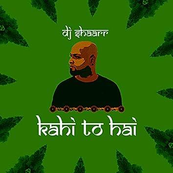 Kahi to Hai