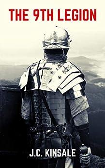 The Ninth Legion : Battle Against the Undead by [J.C. Kinsale]