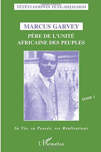 Markus Garvey: Afrika xalqlari birligining otasi - 1-jild - Uning hayoti, fikri va yutuqlari