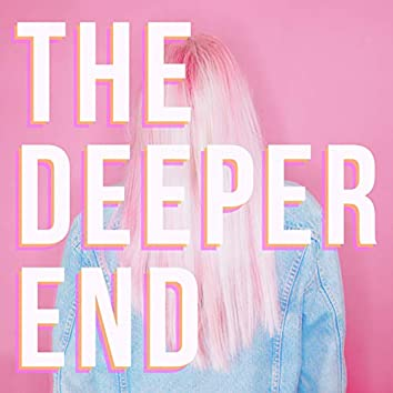 The Deeper End