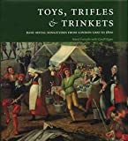 Toys, Trinkets and Trifles - Base Metal Minatures from London's River Foreshore 1150-1800