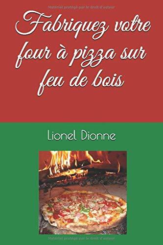 Fabriquez votre four à pizza sur feu de bois