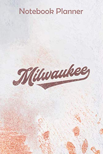 Notebook Planner Milwaukee Baseball Vintage Baseball Retro Gift: Happy, Meal, Bill, 6x9 inch, Business, Menu - Over 100 Pages