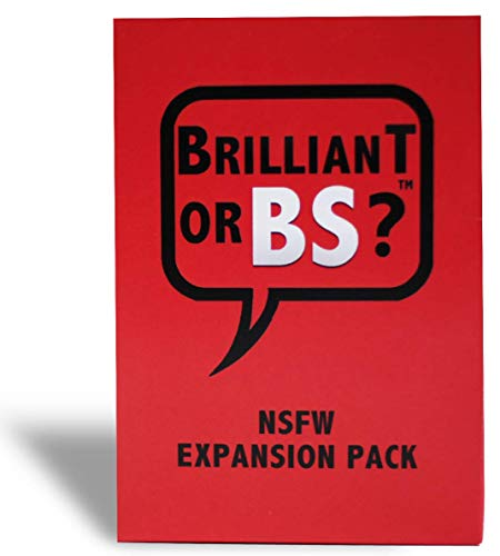 Brilliant or BS? NSFW Expansion Pack [Hilarious Bluffing Game for 4-6 Players, Adult Party Game, 18+]