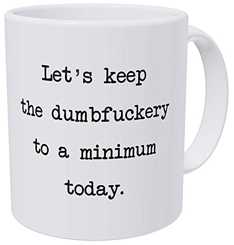 Wampumtuk Let's Keep The Annoyance to A Minimum Today, Office Friendship Job 11 Ounces Funny Coffee...