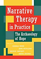 Narrative Therapy in Practice: The Archaeology of Hope (Jossey-Bass Psychology Series)