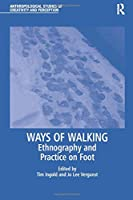 Ways of Walking (Anthropological Studies of Creativity and Perception)