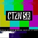 Ctzn Sr [Explicit]