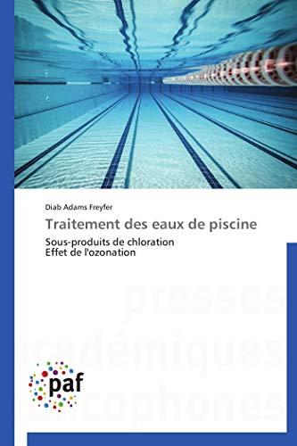 Traitement des eaux de piscine: Sous-produits de chloration Effet de l'ozonation