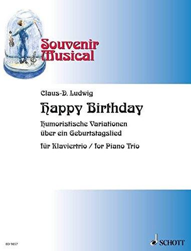 Happy Birthday: Humoristische Variationen über ein Geburtstagslied. Klaviertrio. Partitur und Stimmen. (Souvenir Musical)
