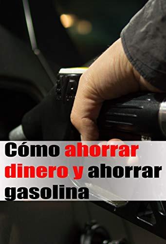 Como Ahorrar Dinero y Gasolina