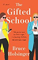The Gifted School: A Novel