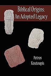 Biblical Origins: An Adopted Legacy