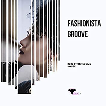 Fashionista Groove - 2020 Progressive House