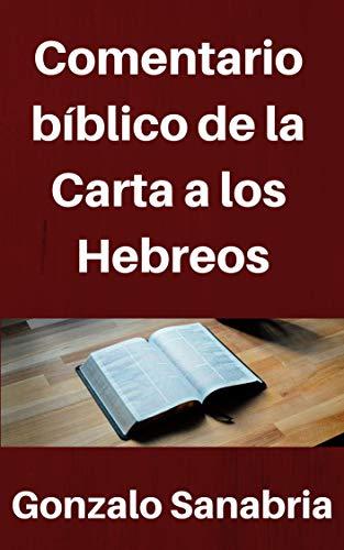 Carta a los Hebreos: Comentario bíblico - Estudio cristiano