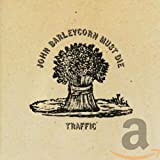 Traffic: John Barleycorn Must die (Audio CD (Remastered))