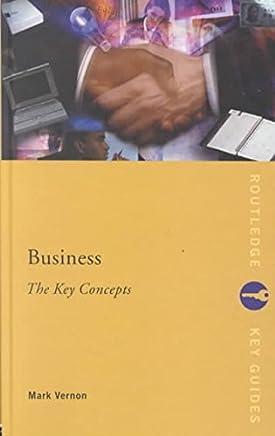 [(Business: The Key Concepts )] [Author: Mark Vernon] [Jan-2002]