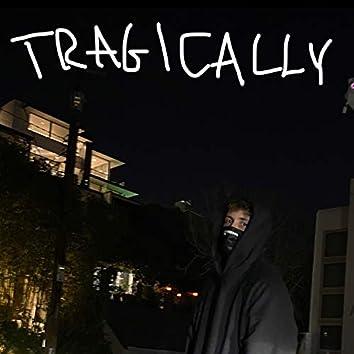 tragically
