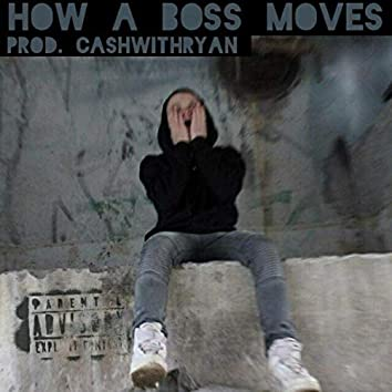 How A Boss Moves