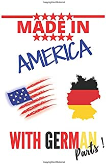 """Made in AMERICA with GERMAN Parts: This Notebook and Journal for Writing, Matte Cover, Size 6"""" x 9"""", 120 Pages"""