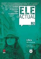 Ele Actual: Libro del alumno (con licencia digital) + CDs B2 - 2019 ed.