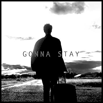Gonna Stay