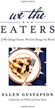 We the Eaters: If We Change Dinner, We Can Change the World