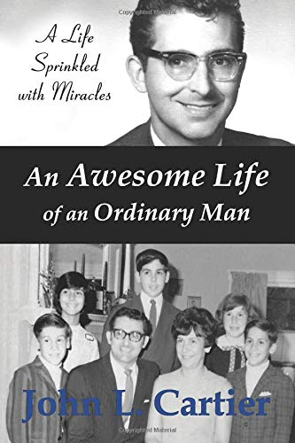 An Awesome Life of an Ordinary Man, 2nd Edition: A Life Sprinkled with Miracles