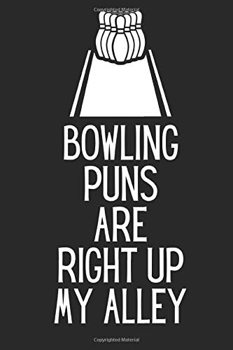 bowling is right up my Alley Bowling Score Sheets Log - Record Book for Bowlers: Great Gift Scorebook for Bowlers