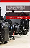 Advanced techniques for film or television cameraman Terminology management language television cameras in the set (Ingles Edition) (English Edition)