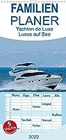Yachten de Luxe - Luxus auf See - Familienplaner hoch (Wandkalender 2022 , 21 cm x 45 cm, hoch): Reisen auf einer Luxusyacht, das sollte sich jeder wenigstens ein Mal im Leben goennen! (Monatskalender, 14 Seiten )