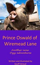 Prince Oswald of Wiremead Lane (The Adventures of Ozzy the Pig Book 3)