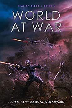World at War (Reality Bleed Book 6) by [J.Z. Foster, Justin M. Woodward, Christine Boatwright]