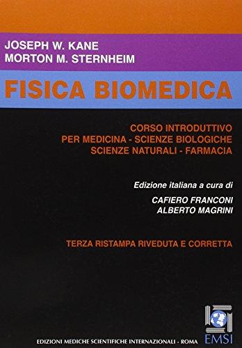 Fisica biomedica. Corso introduttivo per medicina. Scienze biologiche. Scienze naturali. Farmacia