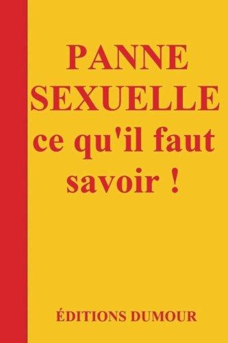 PANNE SEXUELLE : ce qu'il faut savoir ! (French Edition)