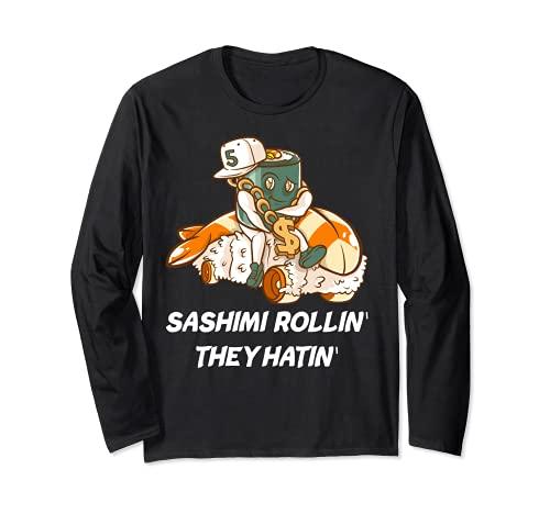 刺身 Rollin' They Hatin' 寿司ロール ギャングスタ ラップフード 長袖Tシャツ