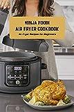 Ninja Foodi Air Fryer Cookbook: Air Fryer Recipes for Beginners: Recipes for Ninja Foodi (English Edition)