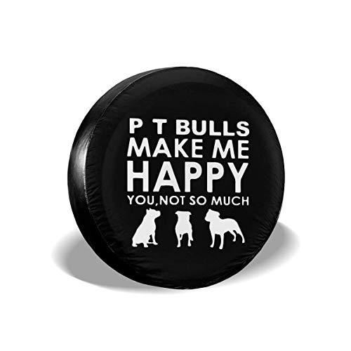 WCHAO Pit Bulls Make Me Happy You Llanta de Repuesto Tipo de Cubierta Rueda Ajuste Universal