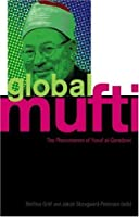 Global Mufti: The Phenomenon of Yusuf al-Qaradawi